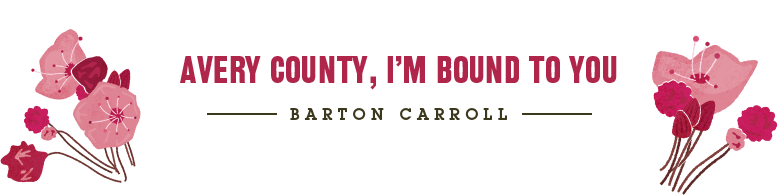 Barton Carroll – Avery County I'm Bound to You